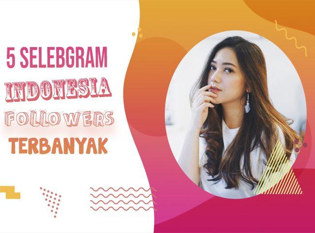 5 Selebgram Indonesia Followers Terbanyak