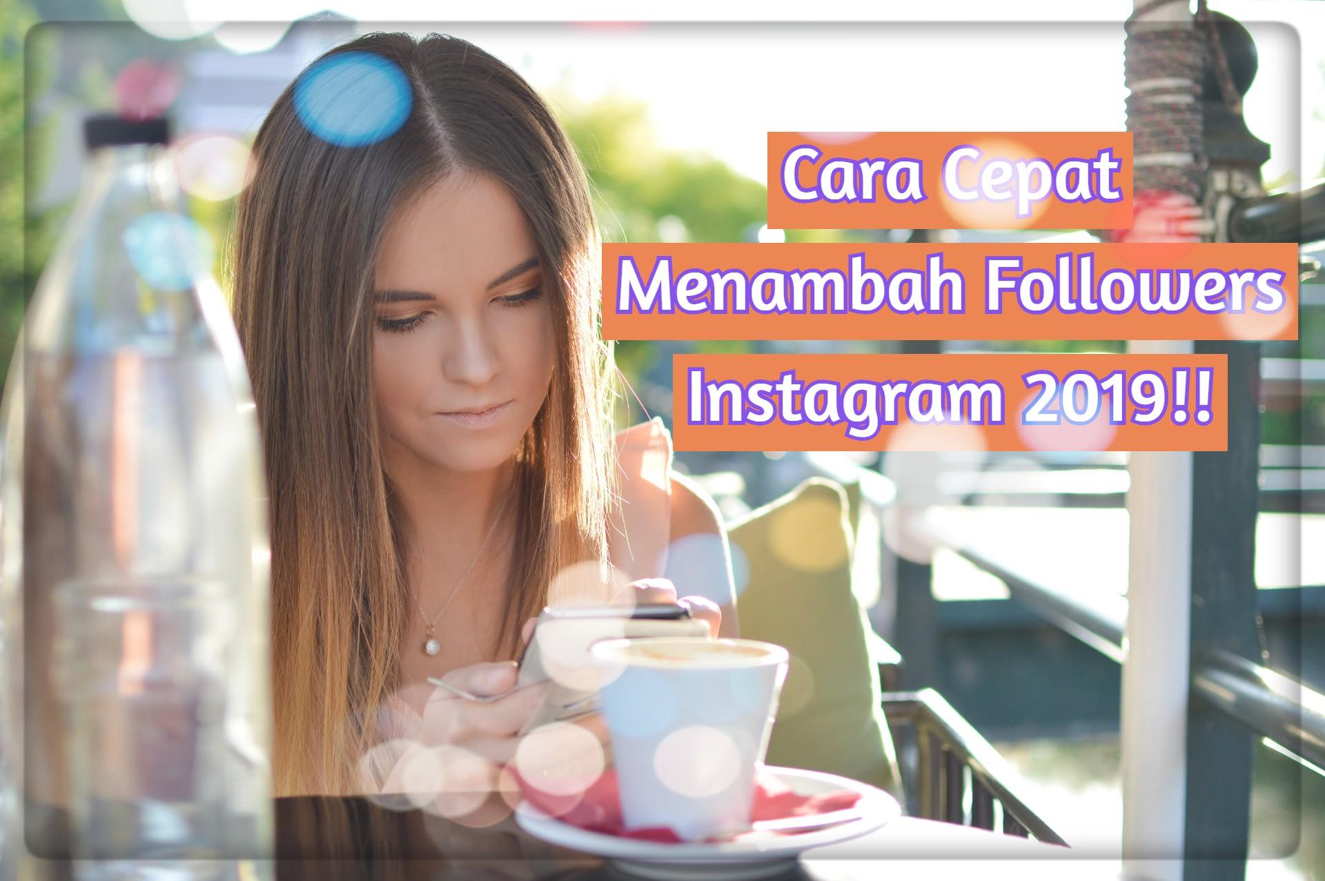 Cara Cepat Menambah Followers Instagram 2019!!