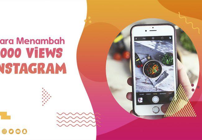Cara Menambah 1000 Views Instagram