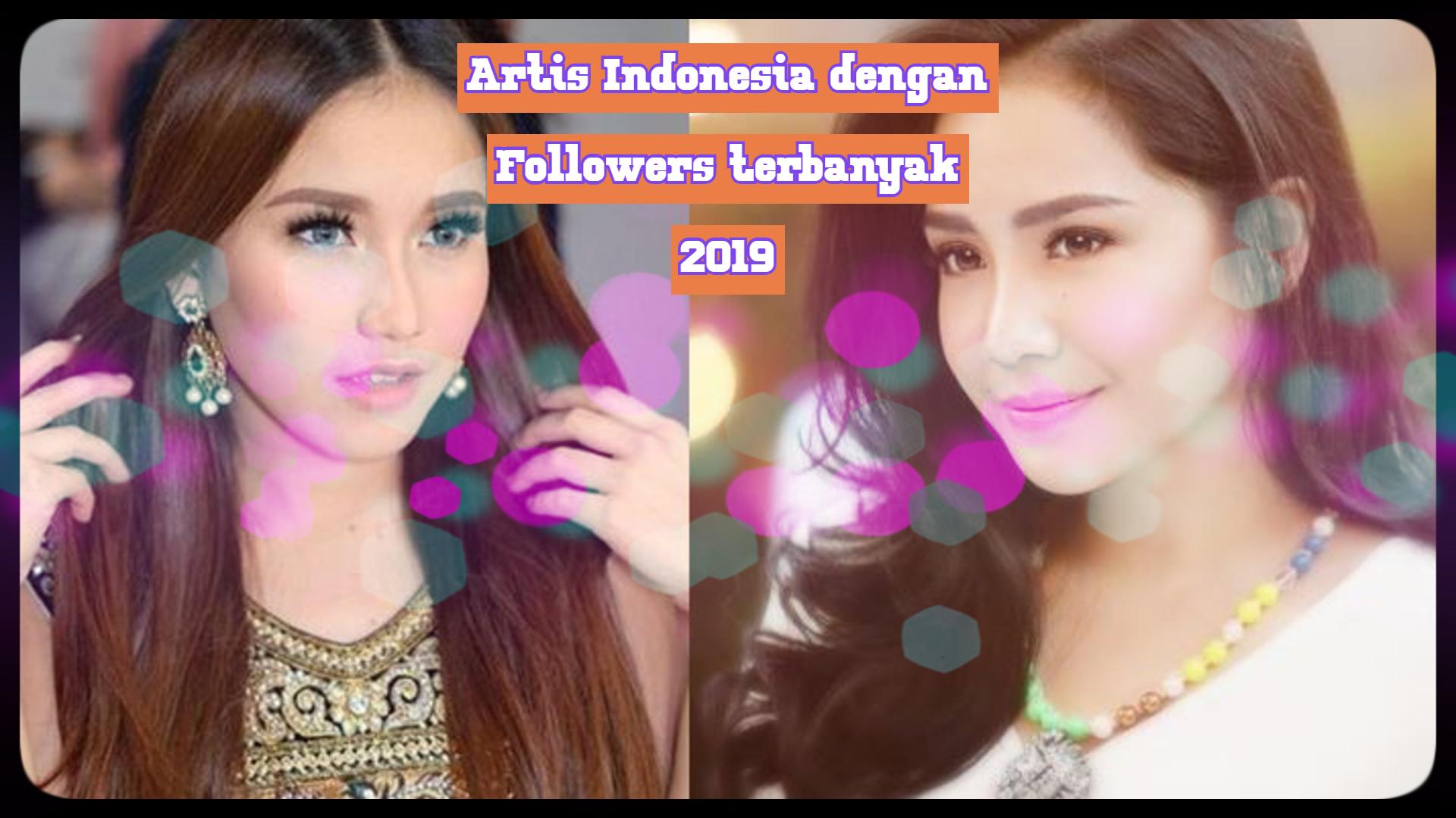 Siapa Artis Indonesia dengan Followers Terbanyak 2019_