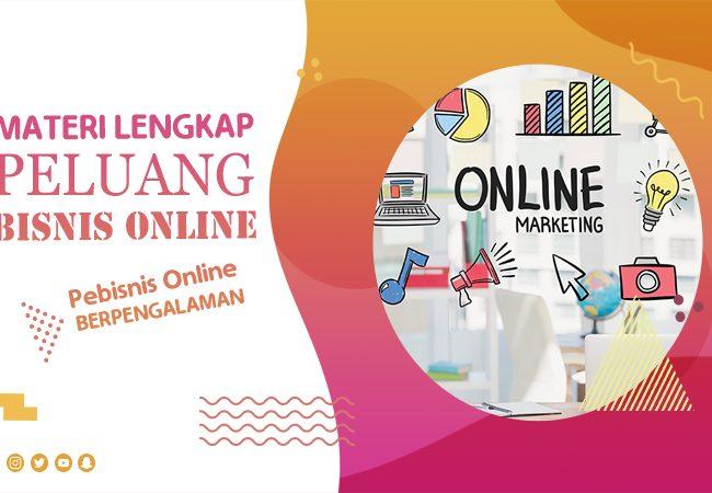 Materi Lengkap Peluang Bisnis Online