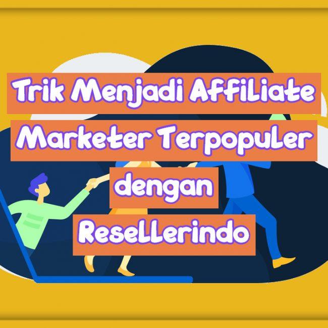 Trik Menjadi Affiliate Marketer dengan Resellerindo