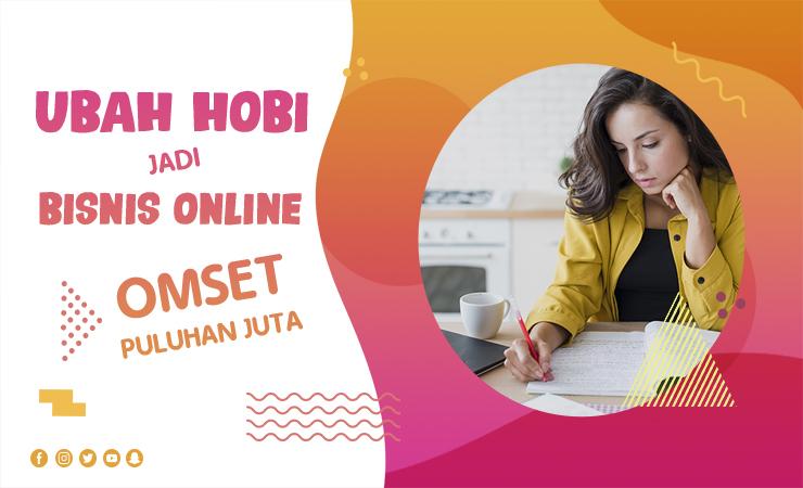Hobi Jadi Bisnis Online Omset Puluhan Juta