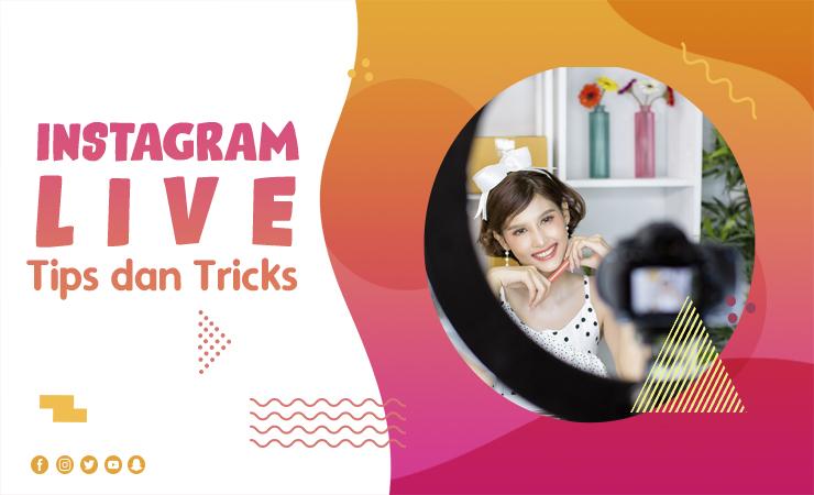 Tips dan Tricks Instagram Live