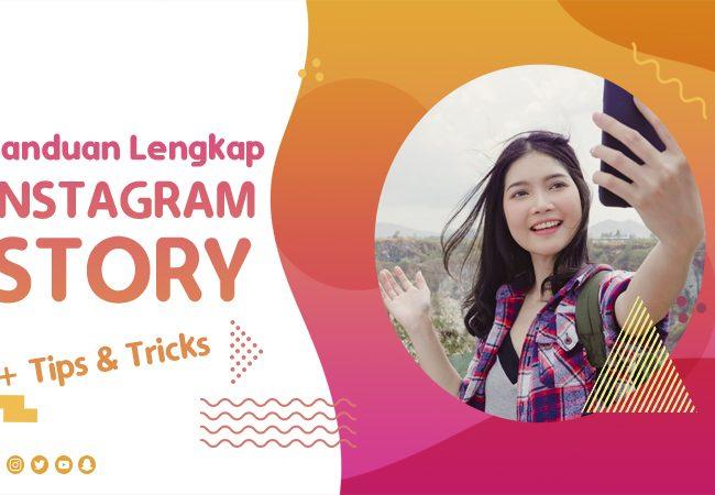 Panduan Lengkap Instagram Story