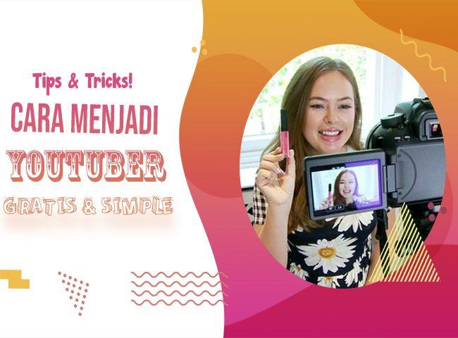 Cara Menjadi YouTuber Indonesia Sukses