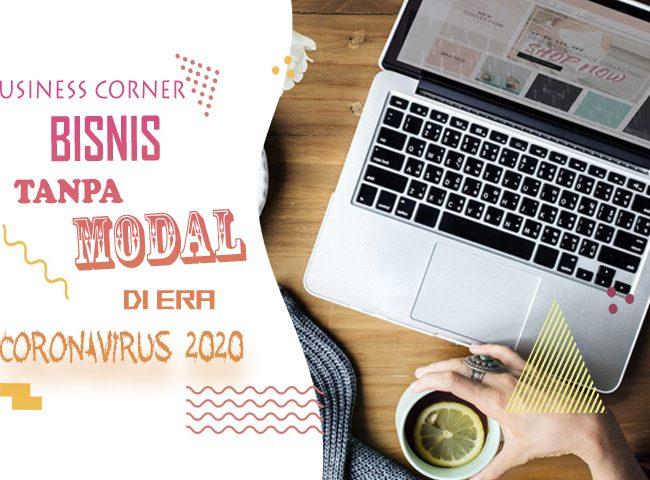 12 Bisnis Tanpa Modal di Era Virus Corona 2020